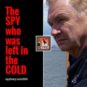 004: The Spy Who was Left in the Cold – Jack Barsky Part 2