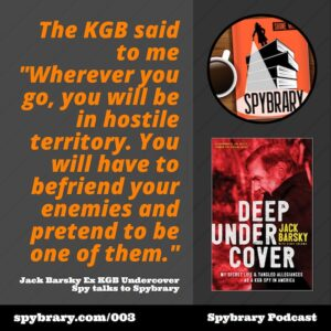 003: Jack Barsky, ex KGB undercover agent talks about his life as a spy! (Part 1)