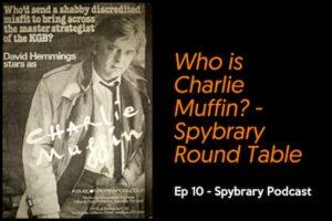 Charlie Muffin Spybrary Spy Podcast Episode 10