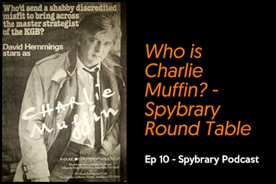 Charlie Muffin Spybrary Spy Podcast Episode 10