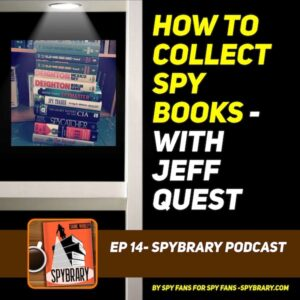 14: Jeff reveals his tips on collecting Spy Books