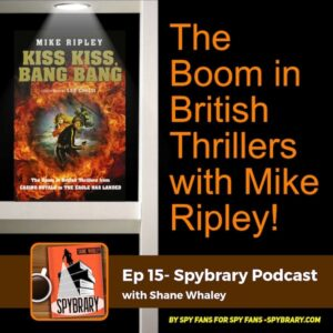 15: Interview With Mike Ripley Kiss Kiss Bang Bang author