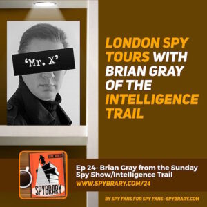 24: London Spy Tours with Brian Gray of the Intelligence Trail
