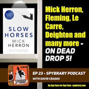 23: From Modesty Blaise to Mick Herron on Dead Drop 5