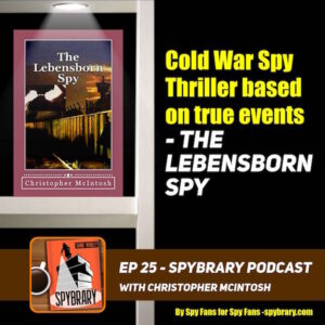25: The Lebensborn Spy with Christopher McIntosh