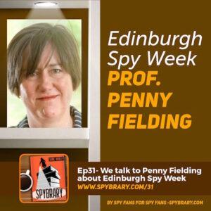 Edinburgh Spy Week 2018 -Professor Fielding makes her debut on Spybrary Spy Podcast to tell us more!