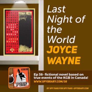 38: Soviet Spies in Canada – Joyce Wayne