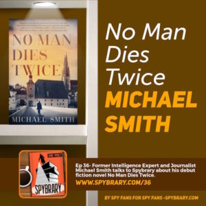 36: Michael Smith –  No Man Dies Twice