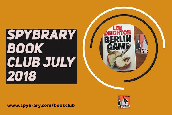 Berlin Game by Len Deighton. Spybrary Spy Book Club July 2018