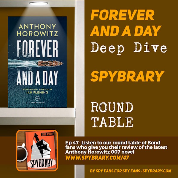 Spybrarians Review and Round Table of the new 007 novel Forever and a Day by Anthony Horowitz