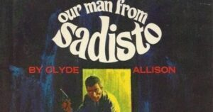 53: Brush Pass Our Man From Sadisto