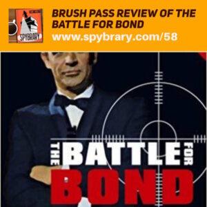 58: Battle for Bond- Brush Pass Review