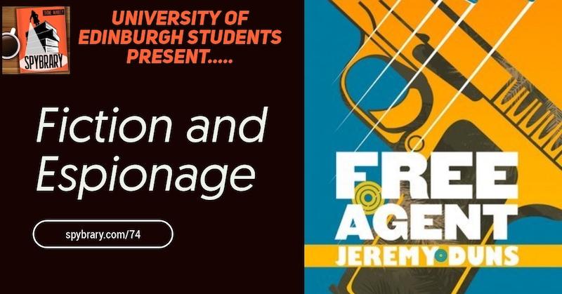 Free Agent by Jeremy Duns on the Spybrary Spy Podcast