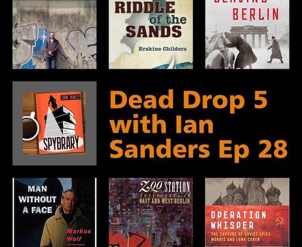 11Dead Drop 5 on the Spybrary Spy Podcast