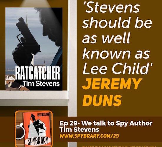 Spy Author Tim Stevens talks John Purkiss, Ratcatcher and much more
