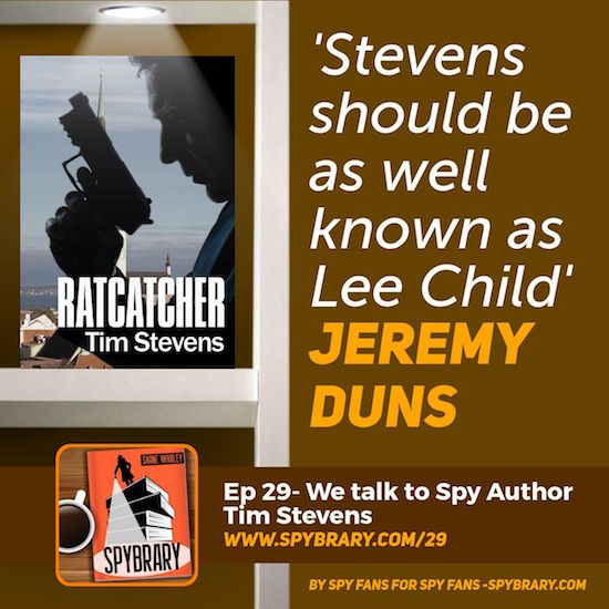 Spy Author Tim Stevens talks John Purkiss, Ratcatcher and much more