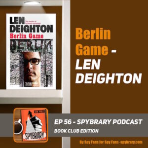 Len Deighton's Berlin Game - Book Club Edition on the Spybrary Spy Podcast