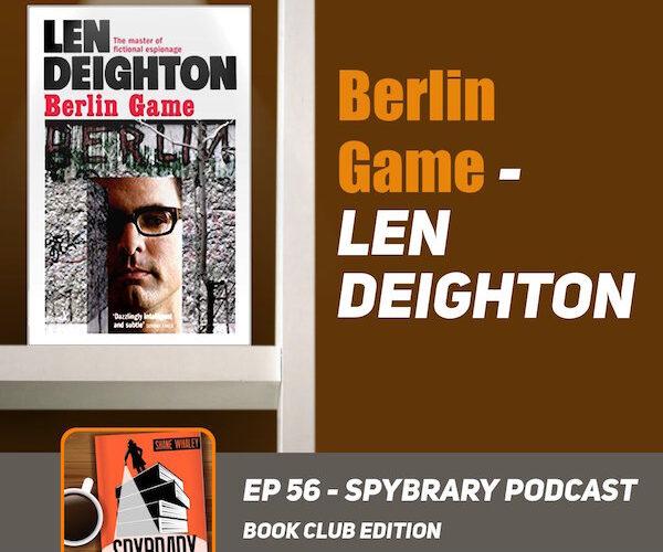 Len Deighton's Berlin Game - Book Club Edition on the Spybrary Spy Podcast