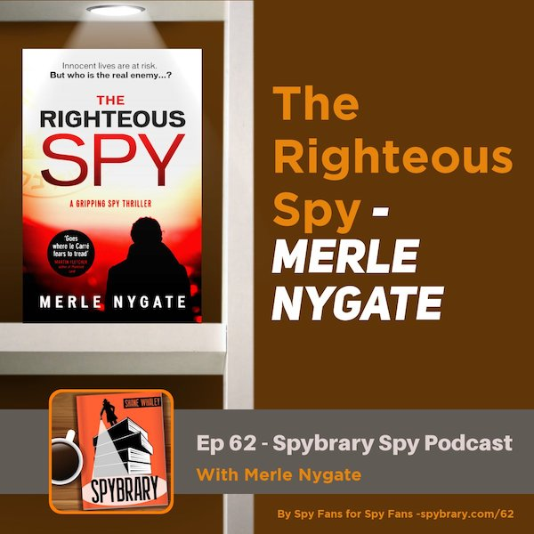 The Righteous Spy - Award winning author Merle Nygate talks to the Spybrary Spy Podcast