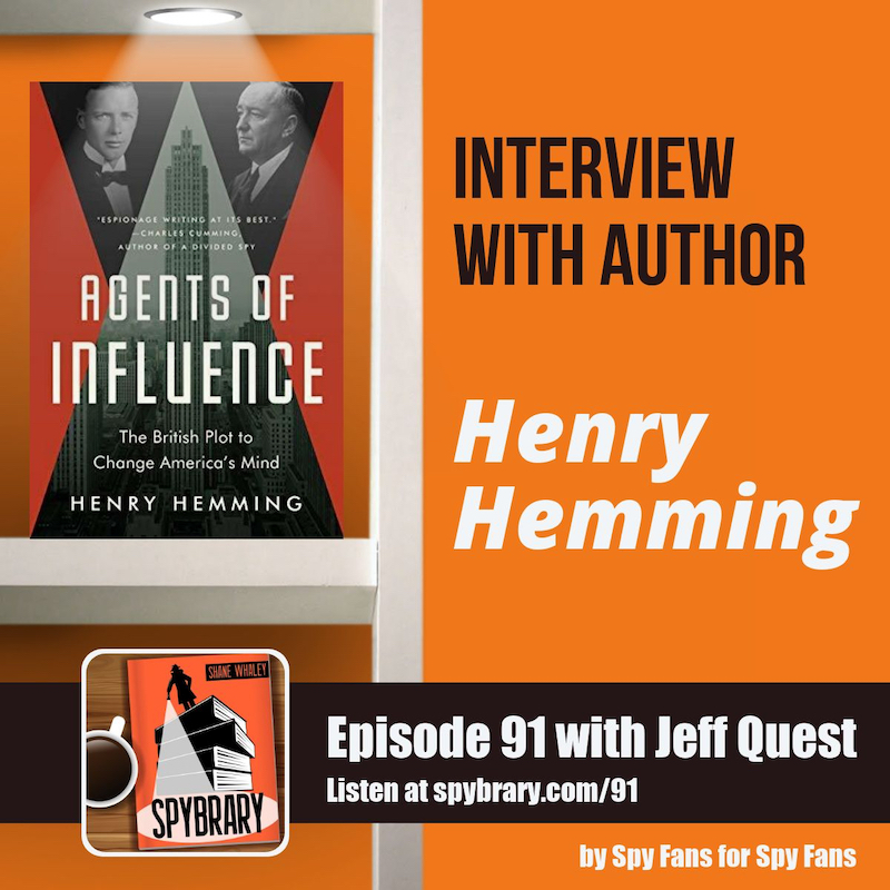 Henry Hemming Agents of Influence - Our Man in New York