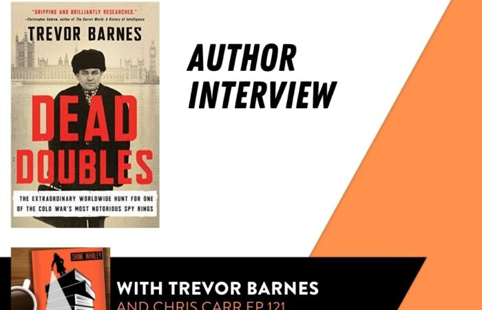 Dead Doubles - Interview with Author Trevor Barnes on the Spybrary Spy Book Podcast