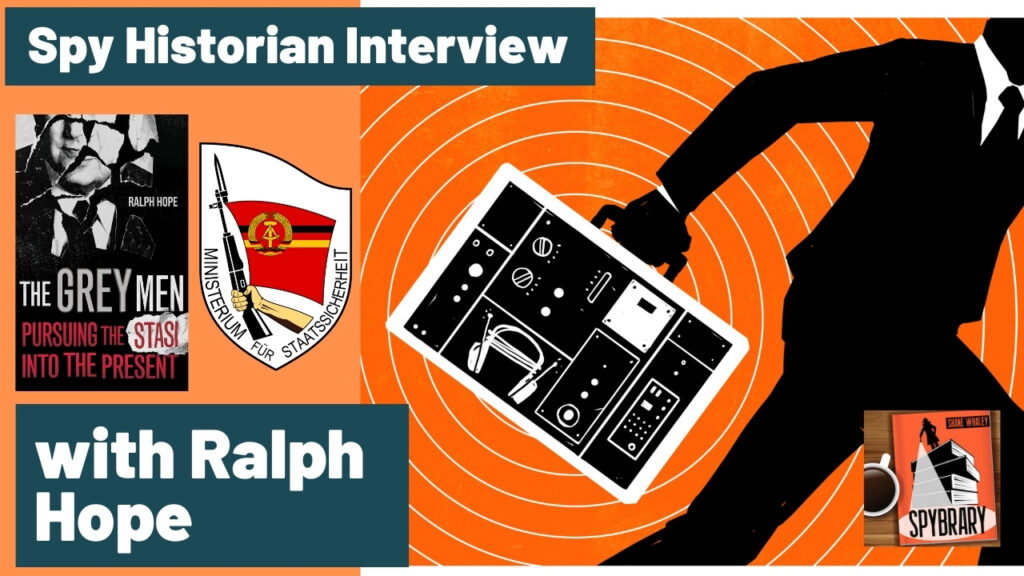 Ralph Hope Pursuing the Stasi Into the Present